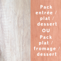 Pack ENTRÉE / PLAT / DESSERT ou PLAT / FROMAGE / DESSERT